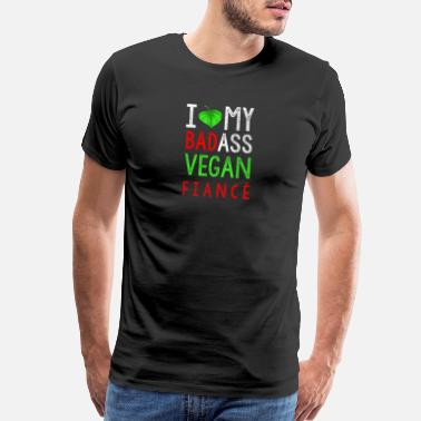 Anti Diet I Love My Badass Vegan Fiance - Men's Premium T-Shirt
