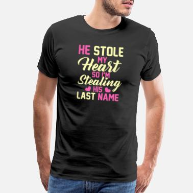 Mean Always Awesome Apparel He Stole My Heart So I'm St - Men's Premium T-Shirt