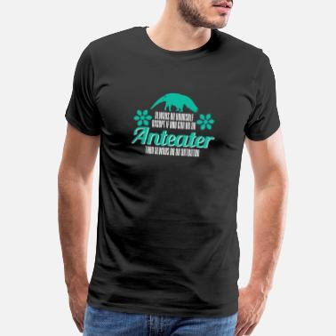 Central America Anteater - Always Be Yourself - Men's Premium T-Shirt