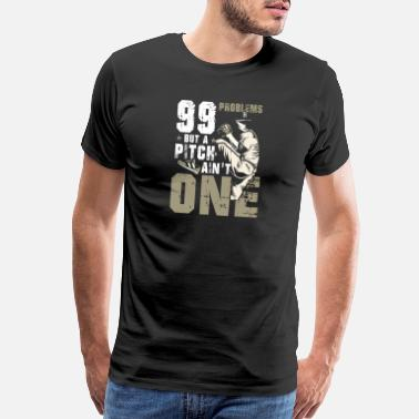 Ines 99 Problems but a Pitch ain't one I baseball gift - Men's Premium T-Shirt