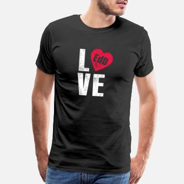 D EdD Doctor of Education Love Doctorate Graduation - Men's Premium T-Shirt