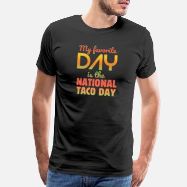 Plate National Taco Day My Favorite day Is National Taco - Men's Premium T-Shirt