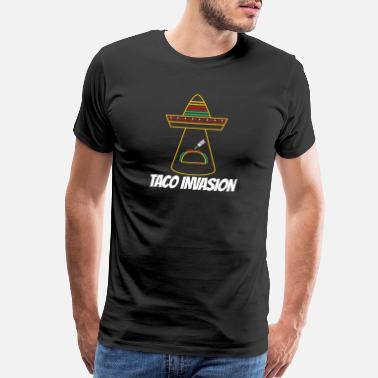 Hunger Invasion-you Want Our Taco Recipe - Men's Premium T-Shirt