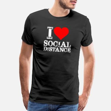 Style I Love Social Distance Stay Safe Pandemic 2020 Fun - Men's Premium T-Shirt