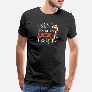 Lick It's not going to lick itself cute xmas Candy cane - Men's Premium T-Shirt