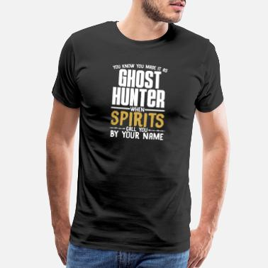 Record You know you made it as ghost hunter paranormal - Men's Premium T-Shirt