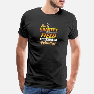 Math For Love Study gravity its a field with a lot of Potential - Men's Premium T-Shirt