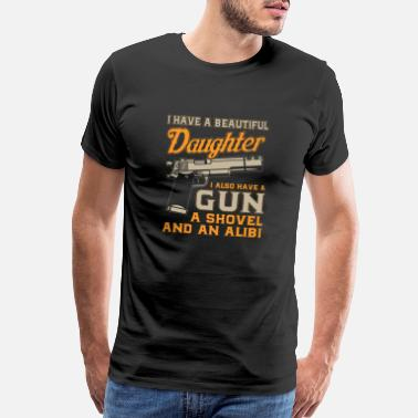 Alibi I Have A Beautiful Daughter I Also Have gun A Show - Men's Premium T-Shirt