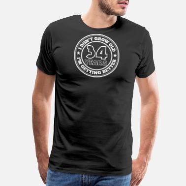 34 Years Old 34 years old i am getting better - Men's Premium T-Shirt