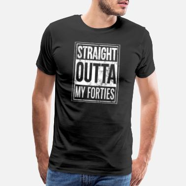 Outta Straight Outta My Forties Birth Year Birthday Gift - Men's Premium T-Shirt