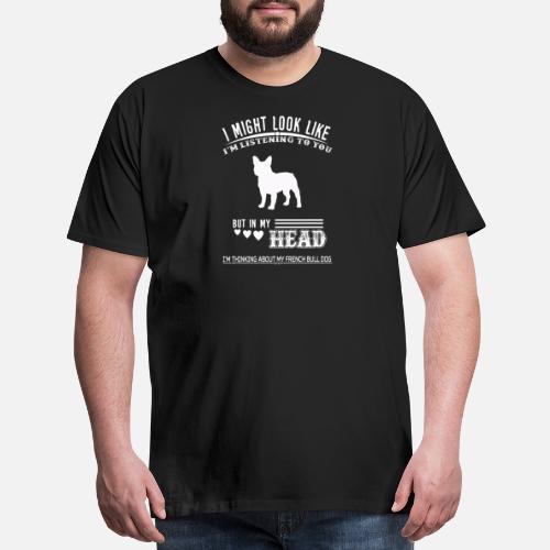 In My Head Im Thinking About My Friend Bull Mens Premium T Shirt