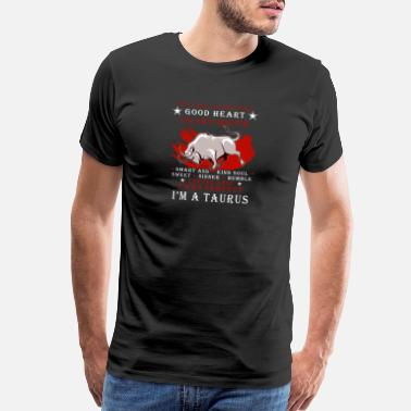 Im A Taurus Im Not Perfect Im A Taurus - Men's Premium T-Shirt