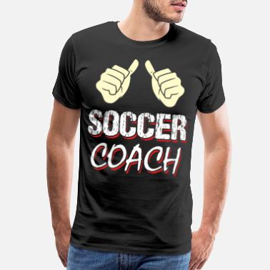 2022 Coach Team Team Supervisor Trainer Teacher manager - Men's Premium T-Shirt