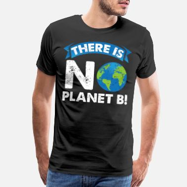 Co2 There Is No Planet B Mother Earth Environmental - Men's Premium T-Shirt