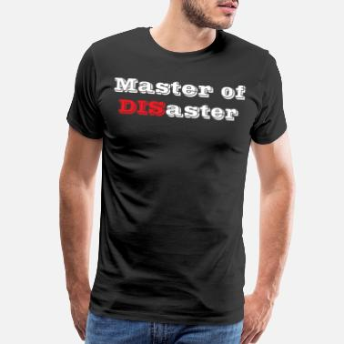 Failure Master Of Disaster Messy Quote Joker Funny Gift - Men's Premium T-Shirt