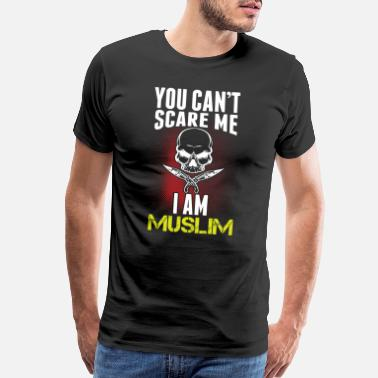 Muslim Funny Islam Can't Scare Me Funny Gift - Men's Premium T-Shirt