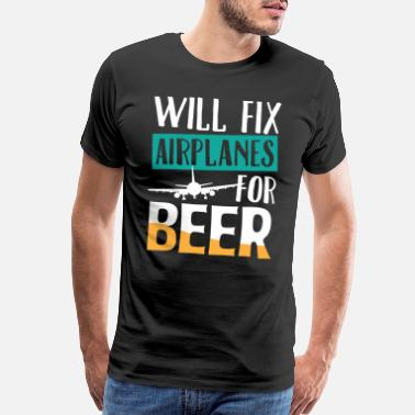 Airplane Engine Airplane Reason To Fix Alcohol Funny Gift - Men's Premium T-Shirt