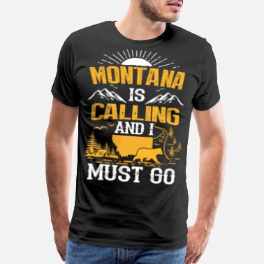 Blood Montana is calling is my therapy i must go tshirts - Men's Premium T-Shirt