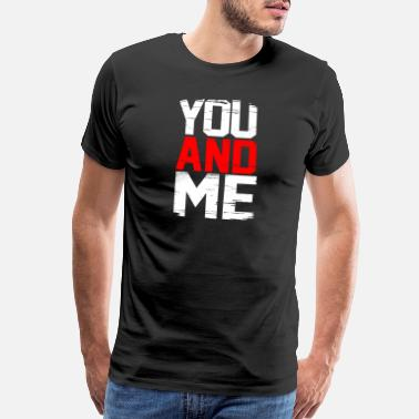 Man You and me - Men's Premium T-Shirt