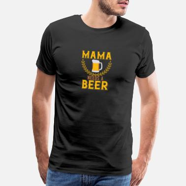 Bowling Ball Mama needs a Beer - Men's Premium T-Shirt