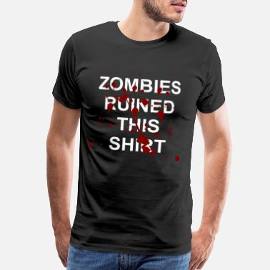 Zombie Hunter Zombies ruined this Shirt - Halloween, Geschenk - Men's Premium T-Shirt