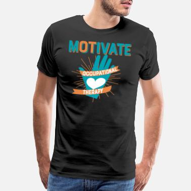 Heart Hands Occupational Therapy Gift Motivate OT Movement - Men's Premium T-Shirt