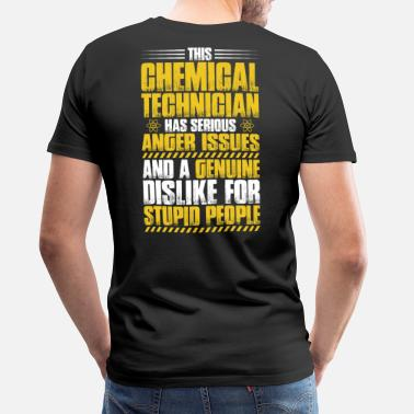 Chemical Operator Funny Chemical Technician Chemistry Anger Gift Present - Men's Premium T-Shirt