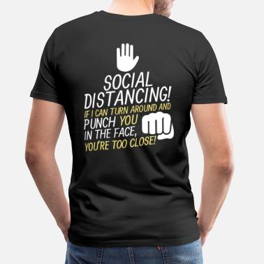 Punch Social Distancing If I can turn around and punch - Men's Premium T-Shirt