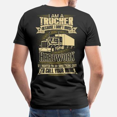 Truck Driver Trucker funny trucker ice road truckers truckers - Men's Premium T-Shirt