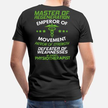 Physiotherapist Physiotherapy/Physical Therapist/Gift/Therapist - Men's Premium T-Shirt