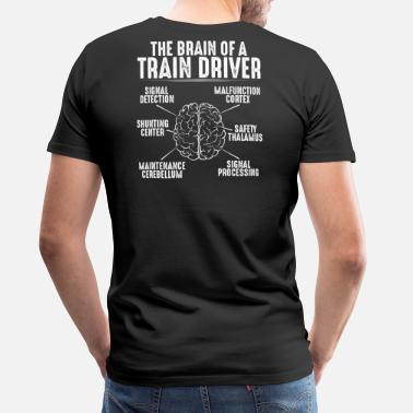 Train Driver Train Driver - Locomotive Engineer - Brain (Gift) - Men's Premium T-Shirt