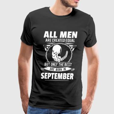 All Men Are Created Equal But Only The Best Are Bo - Men's Premium T-Shirt