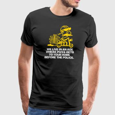 In Our Age Pizza Get's Home Before The Police. - Men's Premium T-Shirt