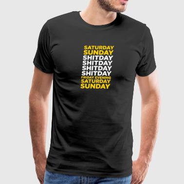 The Shit Day In A Week! - Men's Premium T-Shirt