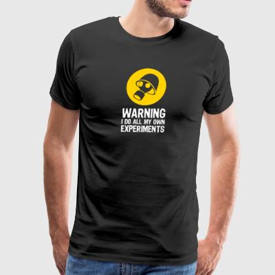 Caution - I Make My Own Experiments! - Men's Premium T-Shirt