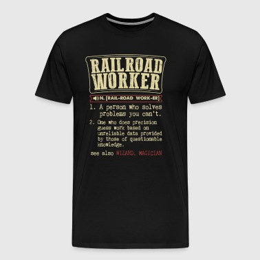Railroad Worker Funny Dictionary Term Men's Badass - Men's Premium T-Shirt