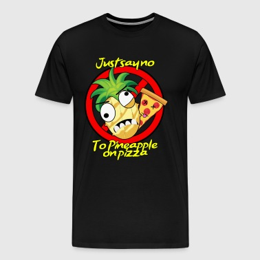 Say not to pineapple. Woman's Tee - Men's Premium T-Shirt