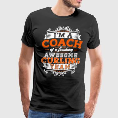I'm a coach of a freaking awesome curling team - Men's Premium T-Shirt