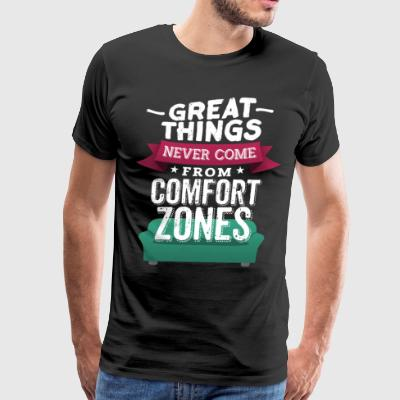 Great things never come from comfort zones - Men's Premium T-Shirt