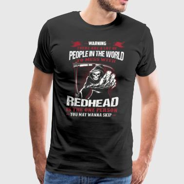 Warning - To Mess With Redhead - Men's Premium T-Shirt
