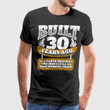 30th birthday gift idea: Built 30 years ago Shirt - Men's Premium T-Shirt