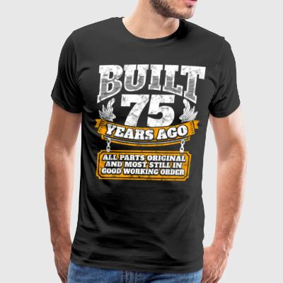 75th birthday gift idea: Built 75 years ago Shirt - Men's Premium T-Shirt