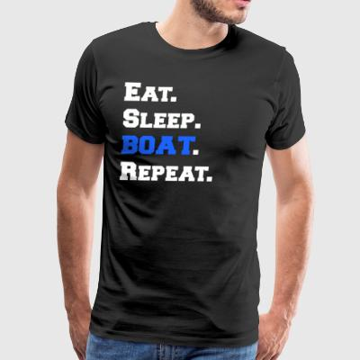 Novelty Eat Sleep Boat Repeat Funny Apparel Shirts - Men's Premium T-Shirt