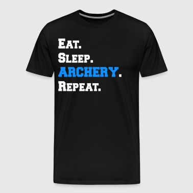 Cool Eat Sleep Archery Repeat Novelty Funny Shirts - Men's Premium T-Shirt