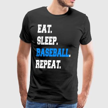 Funny Eat Sleep Baseball Repeat Sayings Apparel - Men's Premium T-Shirt