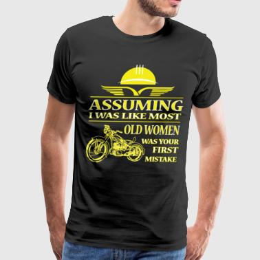 I Was Like Most Old Women T Shirt - Men's Premium T-Shirt