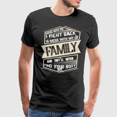 Mess With My Family T Shirt - Men's Premium T-Shirt