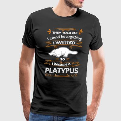 I Became A Platypus Shirt - Men's Premium T-Shirt