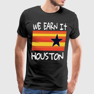 Baseball we earn it houston - Men's Premium T-Shirt