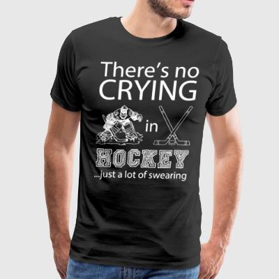 There's no crying in hockey just a lot of swearing - Men's Premium T-Shirt